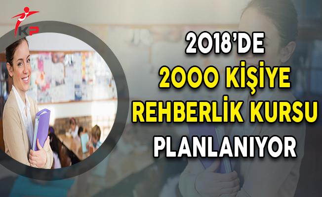 2018'de 2000 Kişiye Rehberlik Kursu Planlanıyor