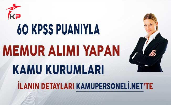 60 KPSS Puanıyla Memur Alımı Yapan Kamu Kurumları!