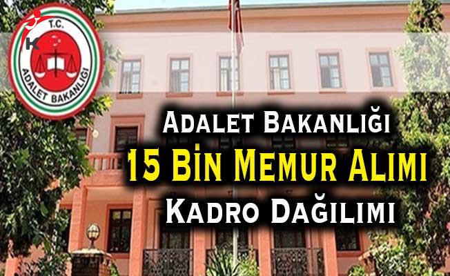 Adalet Bakanlığı 15 Bin Memur Alımı Kadro Dağılımı