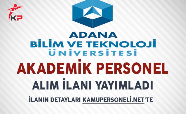 Adana Bilim Ve Teknoloji Üniversitesi Akademik Personel Alıyor