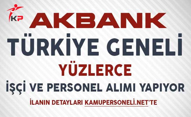 Akbank Türkiye Geneli Yüzlerce İşçi ve Personel Alıyor!