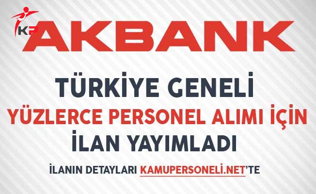 Akbank Türkiye Geneli Yüzlerce Personel Alımı İçin İlan Yayımladı