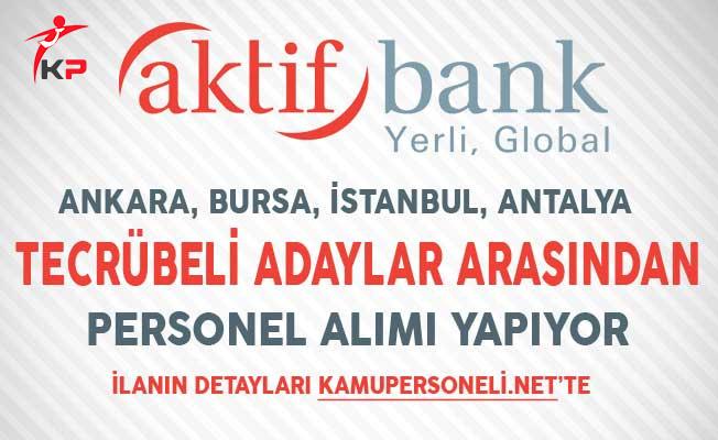 Aktif Bank 4 Farklı İlde Personel Alımları Yapıyor