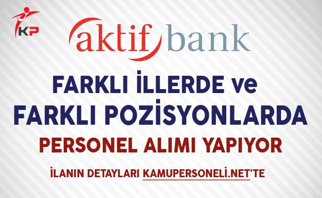 Aktif Yatırım Bankası Personel Alım İlanı