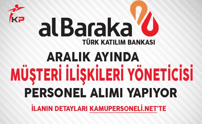 Albaraka Türk Katılım Bankası Müşteri İlişkileri Yöneticisi Alıyor