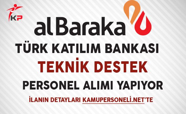 Albaraka Türk Katılım Bankası Teknik Destek Personel Alımı Yapıyor
