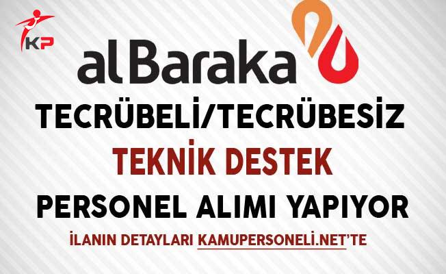 Albaraka Türk Katılım Bankası Teknik Destek Personeli Alıyor