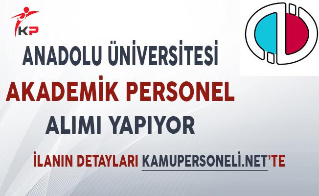 Anadolu Üniversitesi Akademik Personel Alıyor!
