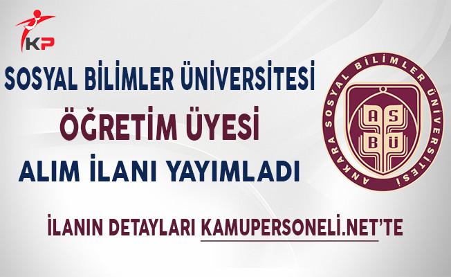 Ankara Sosyal Bilimler Üniversitesi Öğretim Üyesi Alım İlanı!