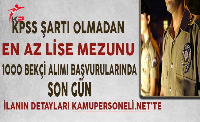 Ankara'ya KPSS Şartsız En Az Lise Mezunu 1000 Bekçi Alımı Başvurularında Son Gün