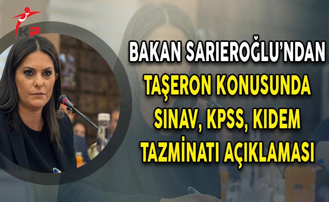 Bakan Sarıeroğlu'ndan Taşerona Kadro Konusunda Sınav, KPSS, Kıdem Tazminatı Açıklaması!
