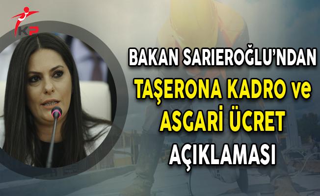 Bakan Sarıeroğlu'ndan Taşerona Kadro ve Asgari Ücret Açıklaması