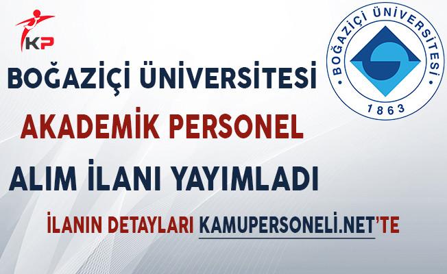 Boğaziçi Üniversitesi Akademik Personel Alıyor