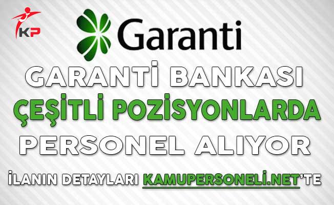Garanti Bankası Çeşitli Pozisyonlarda Banka Personeli Alıyor