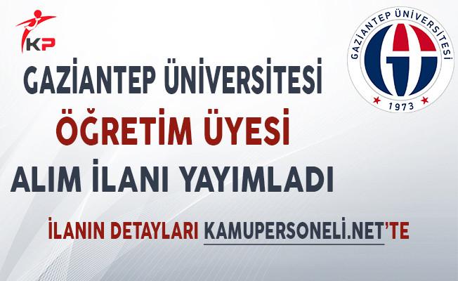 Gaziantep Üniversitesi Öğretim Üyesi Alımı İçin İlan Yayımladı