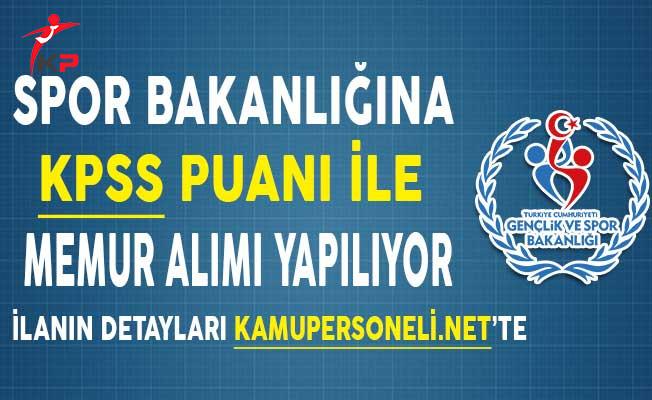 Gençlik ve Spor Bakanlığına KPSS Puanı İle Memur Alımı Yapılıyor