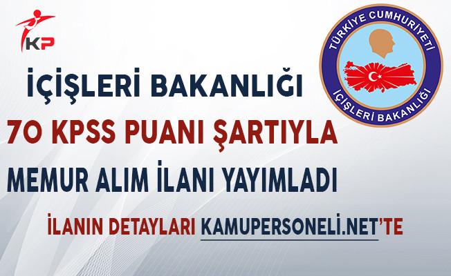 İçişleri Bakanlığı KPSS 70 Puan İle Kamu Personeli Alım İlanı Yayımladı!