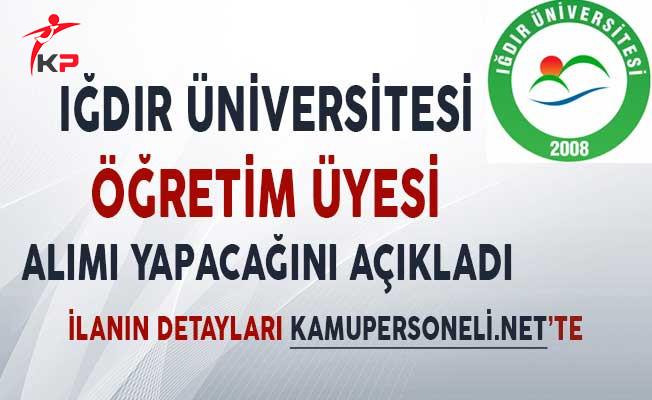Iğdır Üniversitesi İlgili Fakültelerine Öğretim Üyesi Alımı Yapacağını Açıkladı