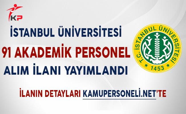 İstanbul Üniversitesi 91 Akademik Personel Alımı Yapıyor!
