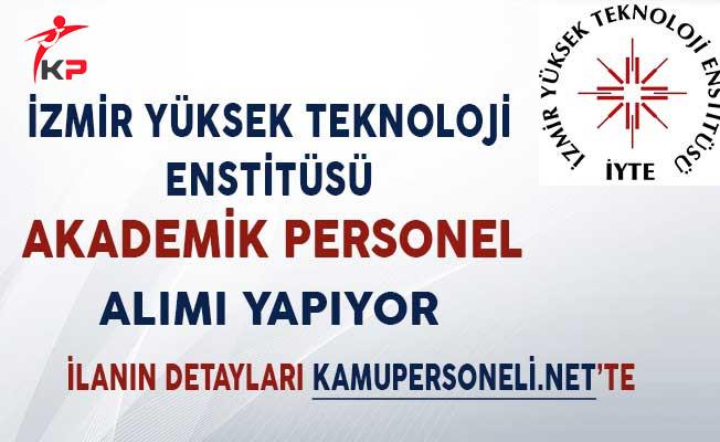 İzmir Yüksek Teknoloji Enstitüsü Akademik Personel Alımı Yapacağını Duyurdu