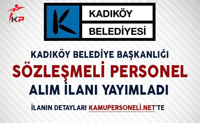 Kadıköy Belediye Başkanlığı Sözleşmeli Personel Alım İlanı!