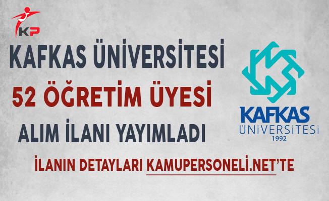 Kafkas Üniversitesi 52 Öğretim Üyesi Alımı Yapıyor!