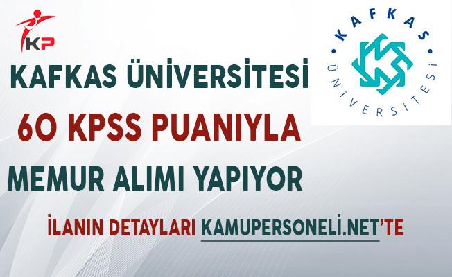 Kafkas Üniversitesi Memur Alımı Yapıyor!