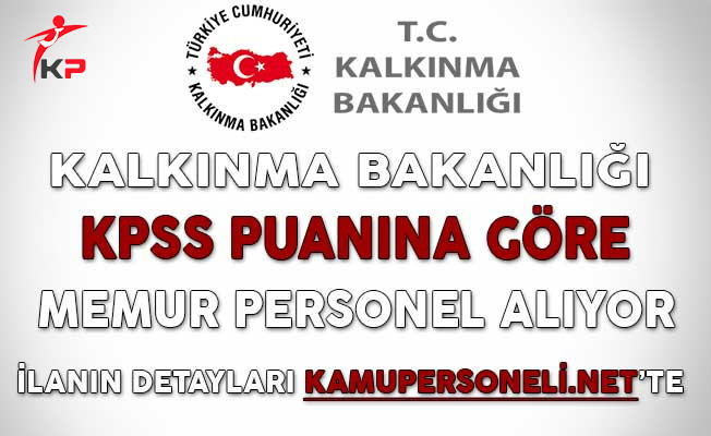 Kalkınma Bakanlığı 75 KPSS Puanıyla Memur Personel Alıyor
