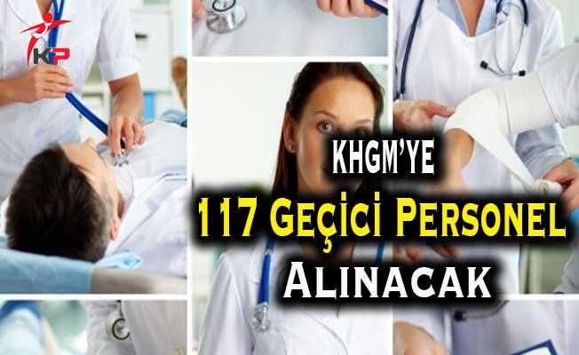 Kamu Hastaneleri Genel Müdürlüğüne (KHGM) 117 Geçici Personel Alımı Yapılacak