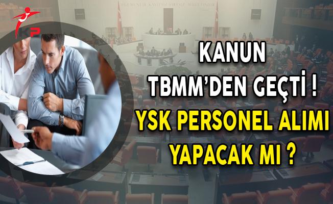 Kanun TBMM'den Geçti, YSK Personel Alacak mı?