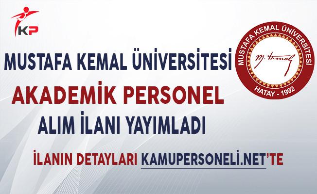 Mustafa Kemal Üniversitesi Akademik Personel Alım İlanı Yayımladı
