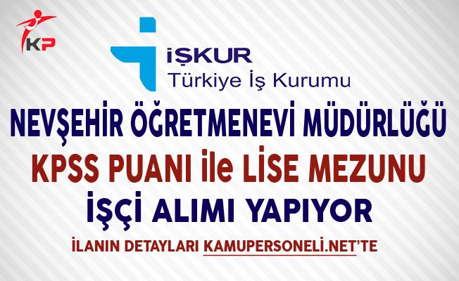 Nevşehir Öğretmenevi Müdürlüğü Lise Mezunu İşçi Alımı Yapıyor