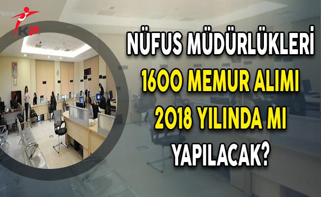 Nüfus Müdürlükleri 1600 Kamu Personeli Alımı 2018 Yılında Mı Yapılacak?