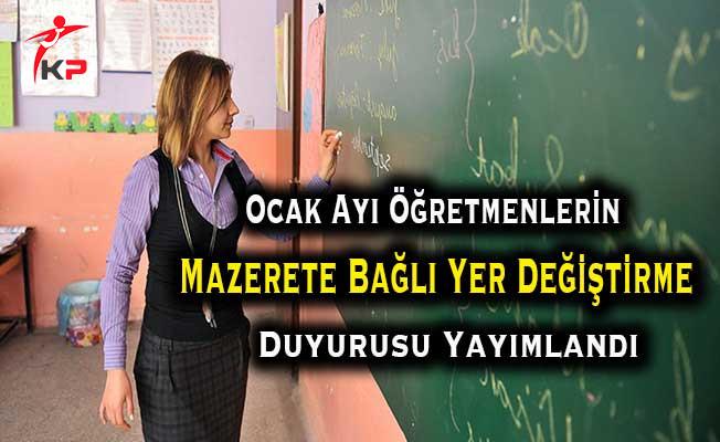 Ocak Ayı Öğretmenlerin Mazerete Bağlı Yer Değiştirme Duyurusu Yayımlandı