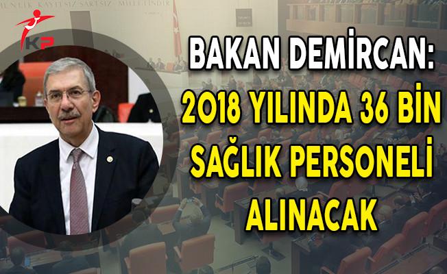 Sağlık Bakanı Demircan: 2018 Yılında 36 Bin Sağlık Personeli Alınacak!