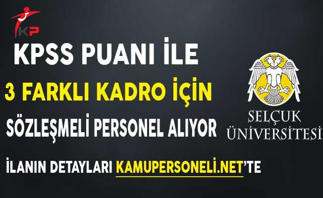 Selçuk Üniversitesine 3 Kadro İçin Sözleşmeli Personel Alınıyor