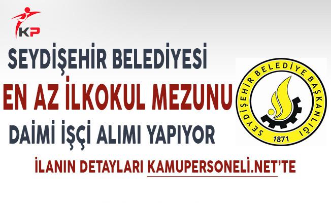 Seydişehir Belediye Başkanlığı Daimi İşçi Alımı Yapıyor