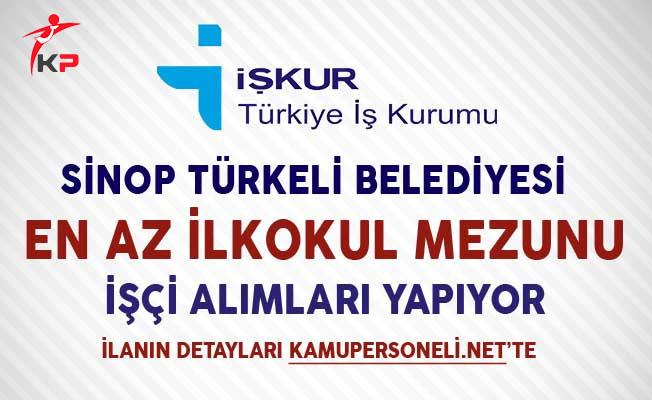Sinop Türkeli Belediyesi İşkur Aracılığıyla İşçi Alımı Yapıyor