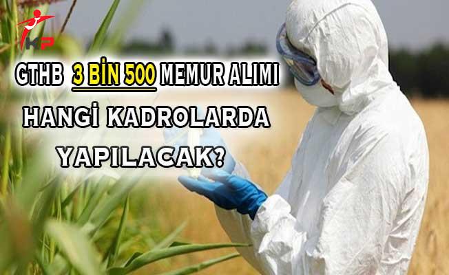 Tarım Bakanlığı (GTHB) 3 Bin 500 Memur Alımı Kadro Dağılımı