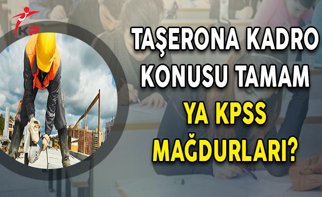 Taşerona Kadro Konusu Tamam, Ya KPSS Mağdurları?