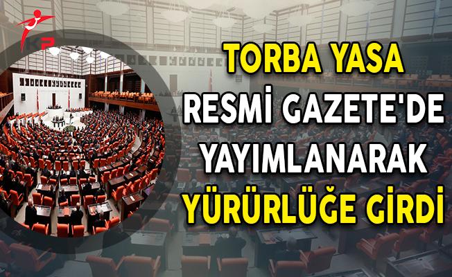Torba Yasa Resmi Gazete'de Yayımlanarak Yürürlüğe Girdi