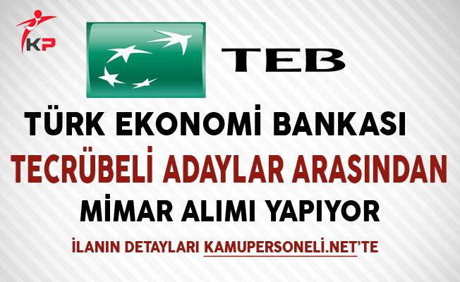 Türk Ekonomi Bankası (TEB) Mimar Alımı Yapıyor