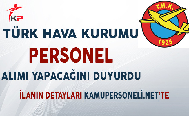 Türk Hava Kurumu (THK) Personel Alımı Yapacağını Duyurdu!