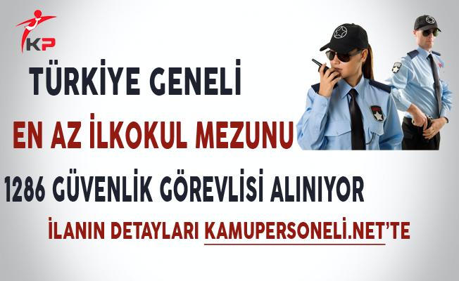 Türkiye Geneli En Az İlkokul Mezunu 1286 Güvenlik Görevlisi Alınıyor