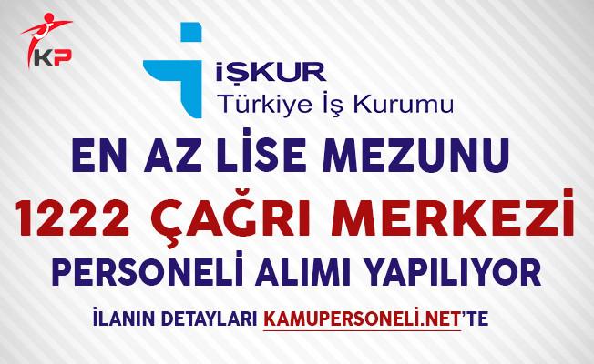 Türkiye Geneli En Az Lise Mezunu 1222 Çağrı Merkezi Personeli Alınıyor!