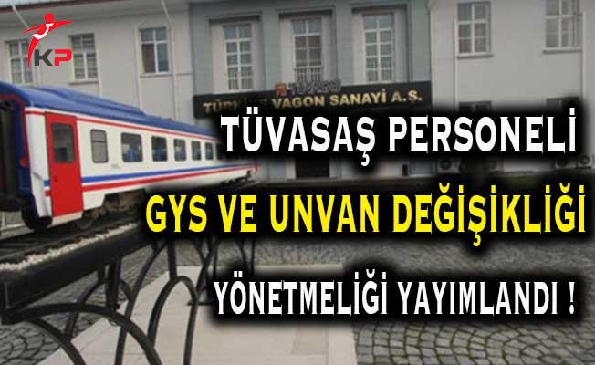 TÜVASAŞ Personeli Unvan Değişikliği ve GYS Yönetmeliği Resmi Gazete'de Yayımlandı