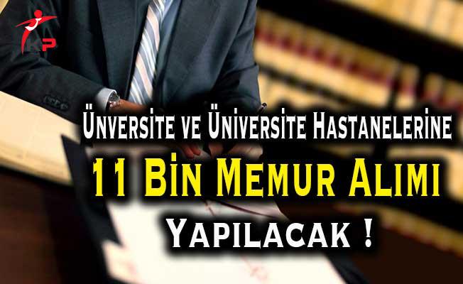 Üniversite ve Hastanelere 11 Bin Memur Alımı Yapılacak !