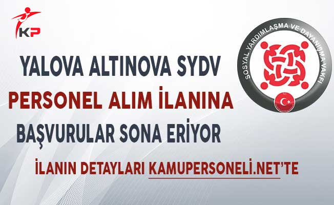 Yalova Altınova SYDV Personel Alım İlanına Başvurular Sona Eriyor