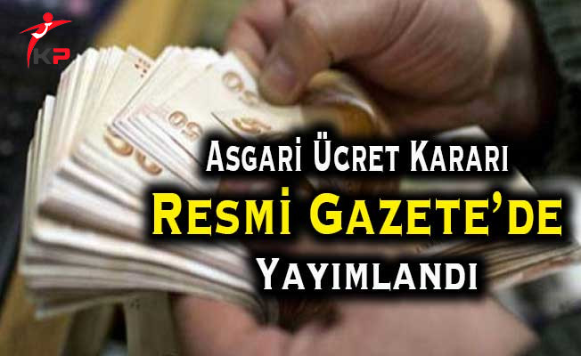 Yeni Asgari Ücret Kararı Resmi Gazete'de Yayımlandı