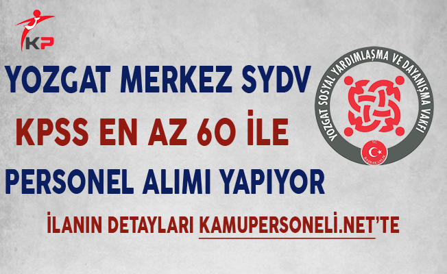 Yozgat Merkez SYDV Personel Alımı Başvuruları Sona Eriyor